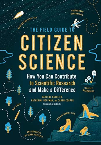 The Field Guide to Citizen Science How You Can Contribute to Scientific Research and Make a product image