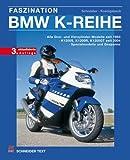 Faszination BMW K-Reihe: Alle Drei- und Vierzylinder-Modelle seit 1983 / K 1200 S, K 1200 R, K 1200 GT seit 2004 / Spezialmodelle und Gespanne - Axel Koenigsbeck