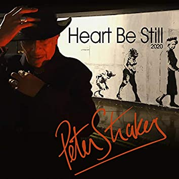 Heart Be Still (2020 Single Version)
