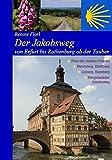 Der Jakobsweg von Erfurt bis Rothenburg ob der Tauber: Weg der starken Frauen, Thüringer Wald, Coburg, Bamberg, Steigerwald (2019)