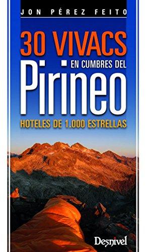 30 vivacs en cumbres del Pirineo (Guia Montaña)