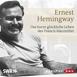 Das kurze glückliche Leben des Francis Macomber                   Autor:                                                                                                                                 Ernest Hemingway                               Sprecher:                                                                                                                                 Wolfgang Preiss,                                                                                        Margot Müller                      Spieldauer: 58 Min.     5 Bewertungen     Gesamt 4,2