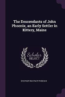 The Descendants of John Phoenix, an Early Settler in Kittery, Maine
