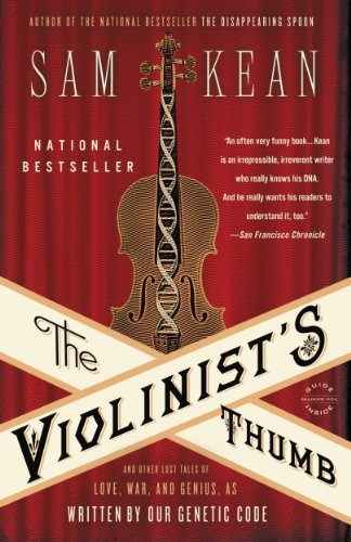 The Violinist's Thumb: And Other Lost Tales of Love, War, and Genius, as Written by Our Genetic Code (English Edition)