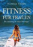 Fitness für Frauen: Die Anleitung für Ihren Körper