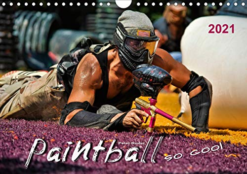 Paintball - so cool (Wandkalender 2021 DIN A4 quer)