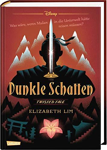Disney – Twisted Tales: Dunkle Schatten: Was wäre, wenn Mulan in die Unterwelt hätte reisen müssen?