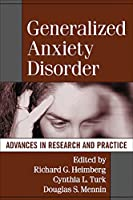 Generalized Anxiety Disorder: Advances in Research and Practice