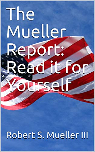 The Mueller Report: Read it for Yourself (English Edition)