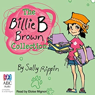 The Billie B Brown Collection                   By:                                                                                                                                 Sally Rippin                               Narrated by:                                                                                                                                 Eloise Mignon                      Length: 54 mins     11 ratings     Overall 4.4