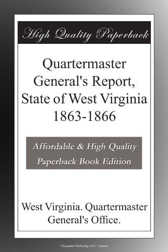 Quartermaster General's Report, State of West Virginia 1863-1866