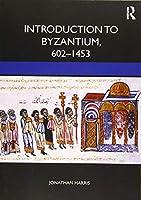 Introduction to Byzantium, 602–1453