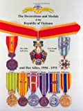 Medals of America Presents the Decorations and Medals of the Republic of Vietnam and Her Allies 1950-1975