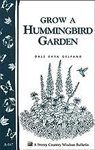 Grow a Hummingbird Garden: Storey's Country Wisdom Bulletin A-167 (Storey Country Wisdom Bulletin)