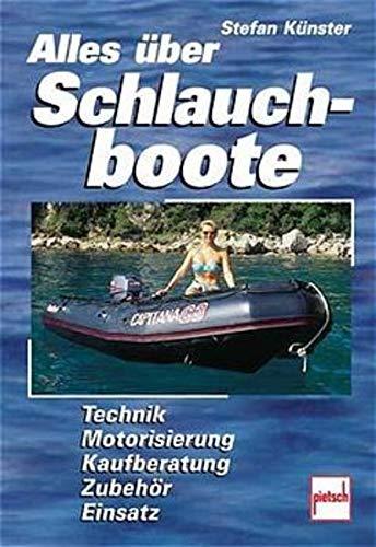 Alles über Schlauchboote: Technik, Motorisierung, Kaufberatung, Zubehör, Einsatz