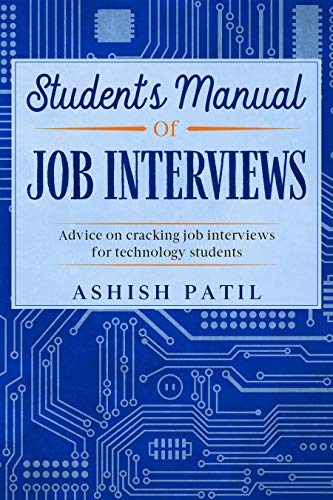 Student's Manual of Job Interviews: Advice on cracking job interviews for technology students