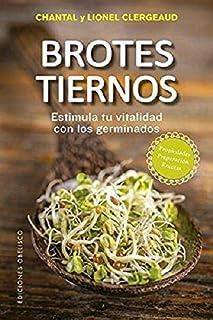 Brotes tiernos; estimula tu vitalidad con los germinados (SALUD Y VIDA NATURAL)