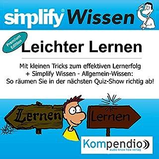 Simplify Wissen - Leichter Lernen (Premium-Edition)     Mit kleinen Tricks zum effektiven Lernerfolg              Autor:                                                                                                                                 Bettina Röttgers                               Sprecher:                                                                                                                                 Yannick Esters                      Spieldauer: 48 Min.     2 Bewertungen     Gesamt 3,0