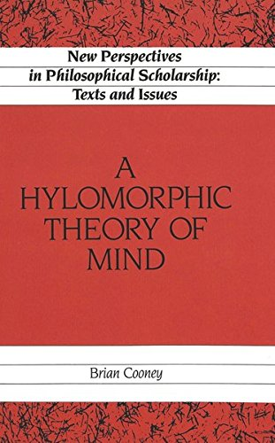 A Hylomorphic Theory of Mind (New Perspectives in Philosophical Scholarship)