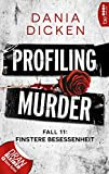 Image of Profiling Murder - Fall 11: Finstere Besessenheit (Laurie Walsh Thriller Serie)
