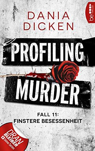 Buchseite und Rezensionen zu 'Profiling Murder - Fall 11' von Dania Dicken
