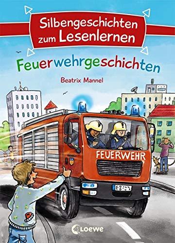 Silbengeschichten zum Lesenlernen - Feuerwehrgeschichten: Lesetraining für die Grundschule - Lesetexte mit farbiger Silbenmarkierung