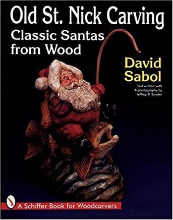 Old St. Nick Carving: Classic Santas from Wood