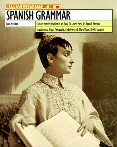 HarperCollins College Outline Spanish Grammar (HARPERCOLLINS COLLEGE OUTLINE SERIES)