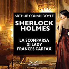 Sherlock Holmes e la scomparsa di Lady Frances Carfax