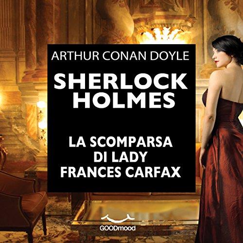 Sherlock Holmes e la scomparsa di Lady Frances Carfax audiobook cover art