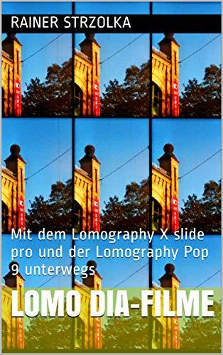 Lomo Dia-Filme: Mit dem Lomography X slide pro und der Lomography Pop 9 unterwegs
