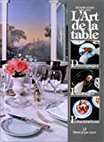 L'Art de la table - Découpages - Flambages - Présentations