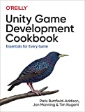 Unity Game Development Cookbook: Essentials for Every Game