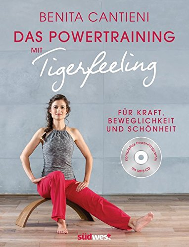 Powertraining mit Tigerfeeling: Für Kraft, Beweglichkeit und Schönheit. Buch mit CD