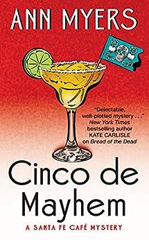 Cinco de Mayhem: A Santa Fe Cafe Mystery (Santa Fe Café Mystery) by [Ann Myers]
