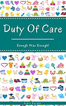 Duty Of Care: Enough Was Enough! by [Jodie Delight]