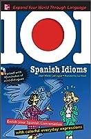 101 Spanish Idioms (101... Language)