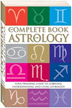 Paperback The Complete Book of Astrology : Your Personal Guide to Learning, Understanding and Using Astrology Book