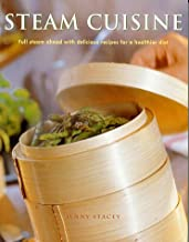 Steam Cuisine: Full steam ahead with 100 delicious recipes for a healthier diet