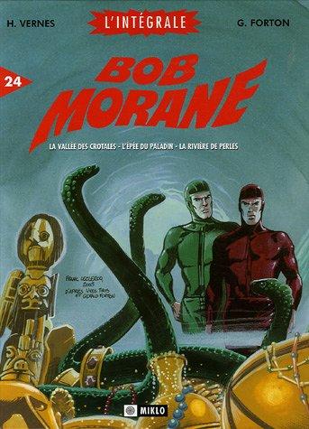 Bob Morane l'Intégrale T04 Luxe : La vallée des crotales ; L'épée du paladin ; La rivière des perles