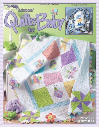 Tadd, T: Tadpole Quilts for Baby