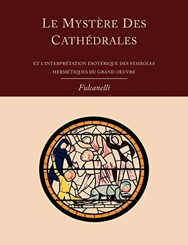 Katedralaren misterioa eta obra handiaren ikur hermetikoen interpretazio esoterikoa