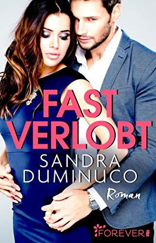 Fast verlobt: Roman (Fast verliebt, verlobt, verheiratet 1)