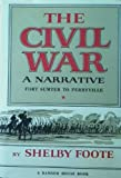 The Civil War - A Narrative: Fort Sumter to Perryville