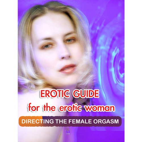 Erotic Guide for the Erotic Woman audiobook cover art