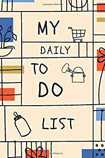 My Daily To Do List Journal, Planner For The To-Do Tasks Of The Day, Shopping List And Important Things: 100 pages, 6 X 9 ...
