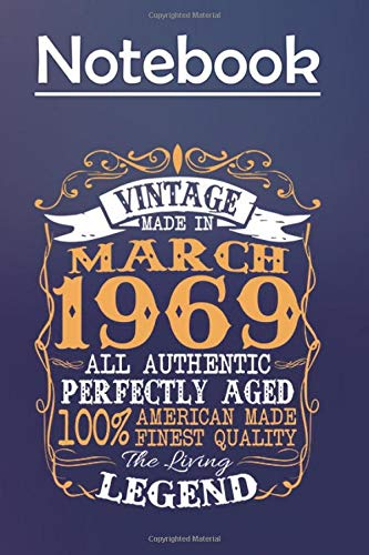 Composition Notebook Journal Notebook Gift: Legends Vintage Made In March 1969 49th Birthday Gift 49 yrs 6'' x 9'', 100 Pages, Soft Cover, Matte Finish to Take Notes and Write Daily