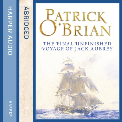 The Final Unfinished Voyage of Jack Aubrey cover art