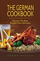 The German Cookbook: Discover The Best Recipes from Germany