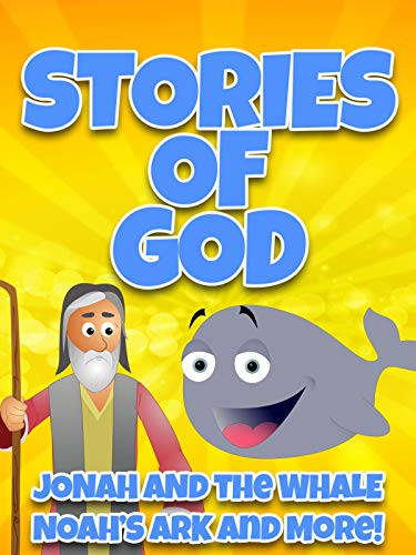 Stories of God: Jonah and the Whale, Noah's Ark and More